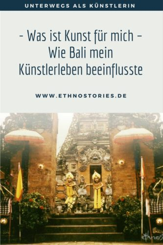 Was ist Kunst für mich - Wie Bali mein Künstlerleben beeinflusste